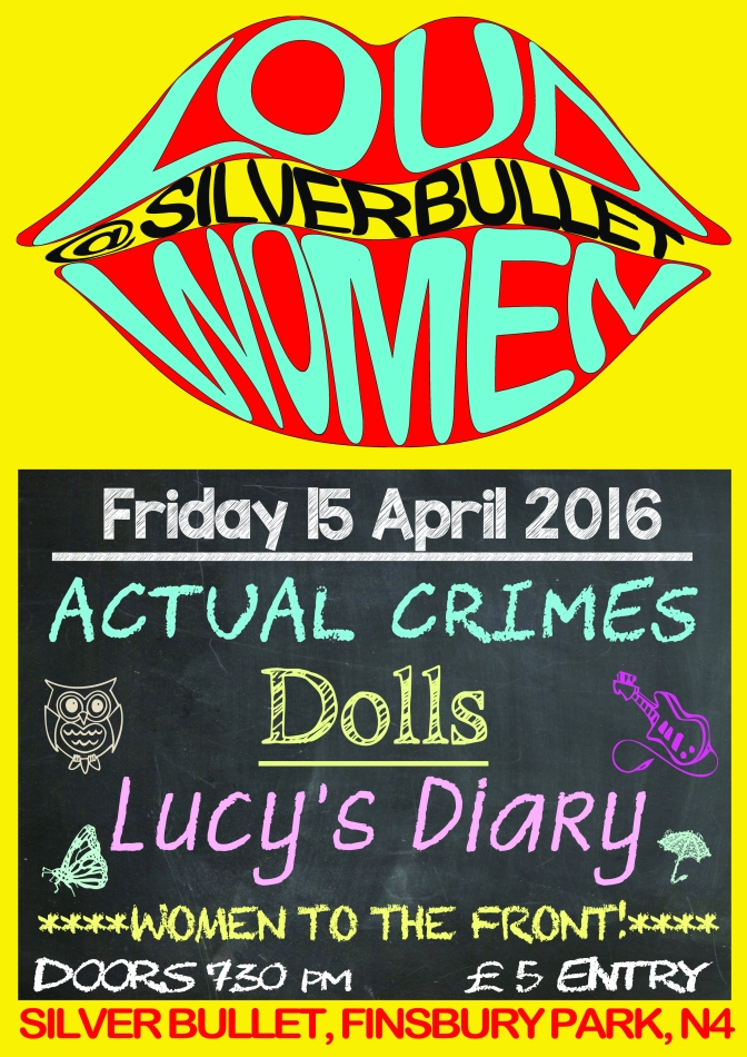 15 April 2016: Dolls | Actual Crimes | Lucy's Diary @ Silver Bullet