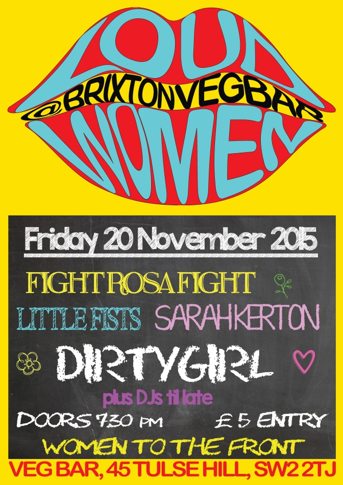 20 Nov 2015 Fight Rosa Fight | Sarah Kerton | Dirtygirl | Little Fists @ Veg Bar, Brixton
