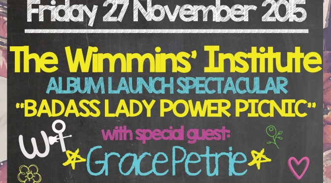 27 Nov 2015: The Wimmins' Institute | Grace Petrie @ Bread and Roses, Clapham