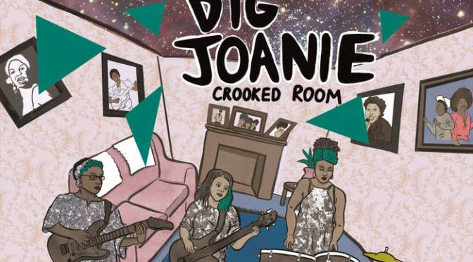 music review: big joanie | crooked room