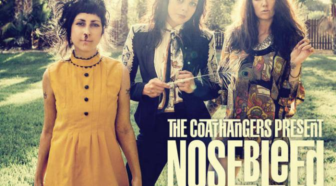 music reviews: the coathangers | nosebleed weekend