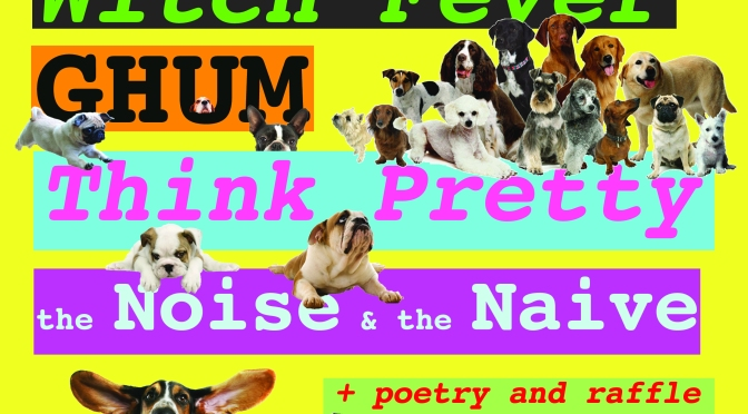 Ghum, Think Pretty, The Noise & the Naive and Witch Fever – 29 Sept at the Unicorn, Camden
