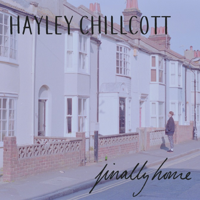 Hayley Chillcott talks us through her EP, 'Finally Home'