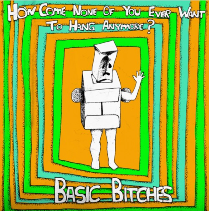 Video exclusive! Basic Bitches drop 'How Come None Of You Ever Want To Hang Anymore?'