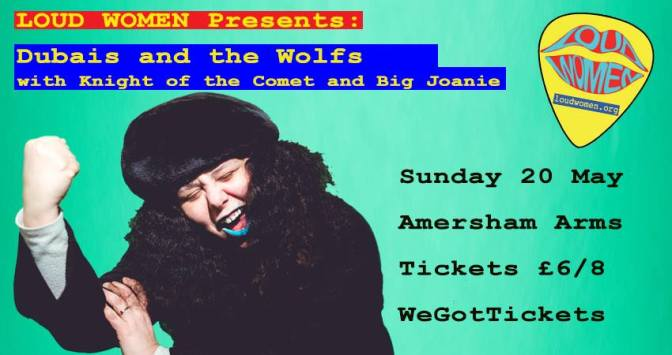 20 May: Dubais and the Wolfs, Knight of the Comet, and Big Joanie at the Amersham Arms