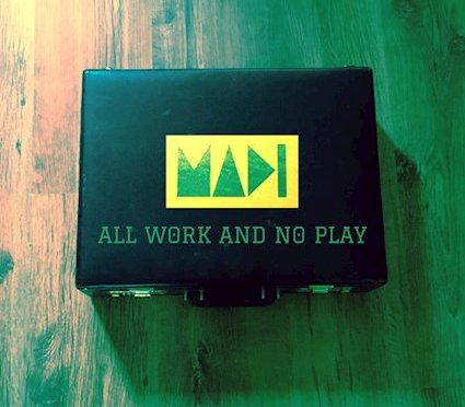 MADI: All Work and No Play – video of the day