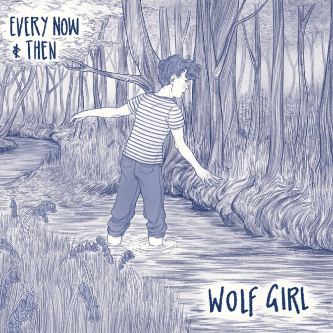 Wolf Girl: Every Now and Then – LP review