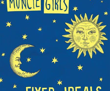 Muncie Girls: 'Fixed Ideals' – LP review