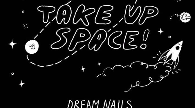 Dream Nails: Take Up Space! – LP review