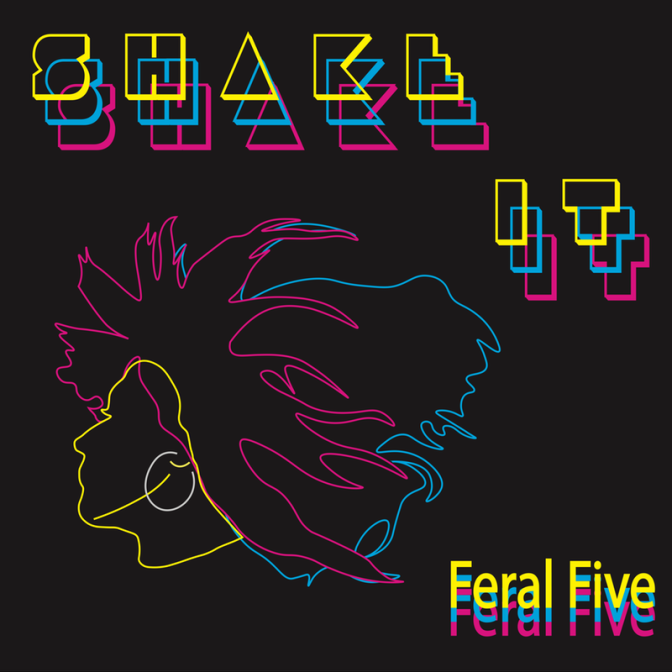 Feral Five: Shake It – new music