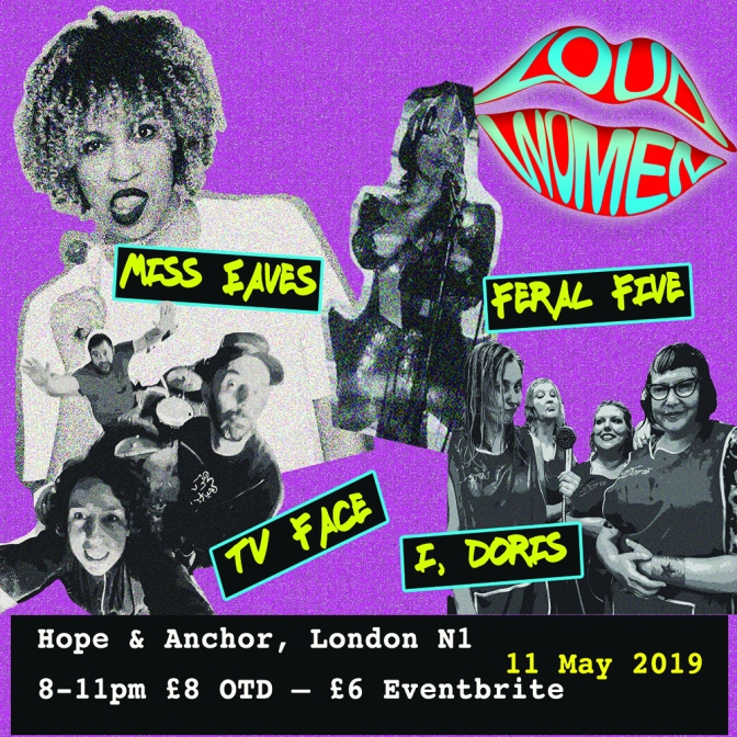Playlist: LOUD WOMEN at the Hope & Anchor, 11 May 2019