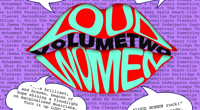 LOUD WOMEN Volume Two compilation album: track listing revealed