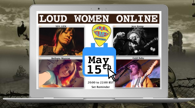 LOUD WOMEN Online: SIEL LIEN, Jess Kemp, Beth Munroe & Gold Baby – Friday 15 May from 8pm on Facebook live